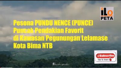 Pesona PUNDU NENCE (PUNCE) Puncak Pendakian Favorit di Kawasan Pegunungan Lelamase Kota Bima NTB