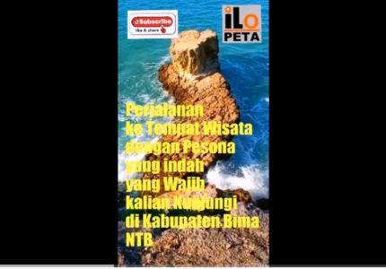 Perjalanan ke Tempat Wisata dengan Pesona yang indah yang Wajib kalian Kunjungi di Kabupaten Bima NTB